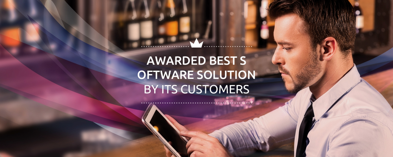 AWARDED BEST SOFTWARE SOLUTION BY ITS CUSTOMERS